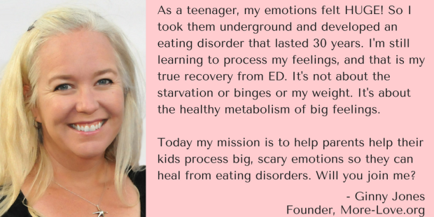 As a teenager, my emotions were HUGE! So I took them underground and developed an eating disorder that lasted 30 years. I'm still learning to metabolize my feelings, and that is my true