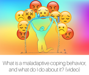 What is a maladaptive coping behavior, and what do I do about it- For parents who have children who have eating disorders (video) (1)