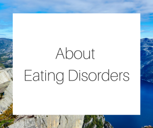 About Eating Disorders