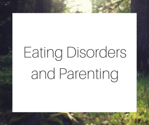 Eating Disorders and Parenting