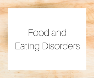 Food and Eating Disorders
