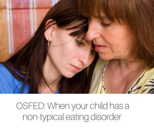 OSFED_ When your child has a non-typical eating disorder-2