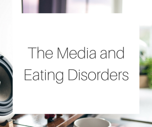 The Media and Eating Disorders