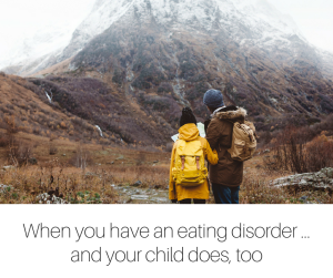 When you have an eating disorder ... and your child does, too-2