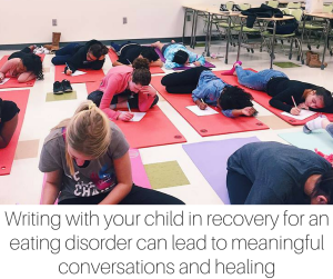 Writing with your child in recovery for an eating disorder can lead to meaningful conversations and healing, by True U's Annie Shiel and Merideth VanSant