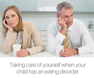 Taking care of yourself when your child has an eating disorder-2