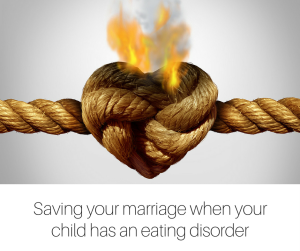 Saving your marriage when your child has an eating disorder (1)